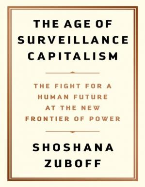 Book cover The Age of Surveillance Capitalism: The Fight for a Human Future at the New Frontier of Power