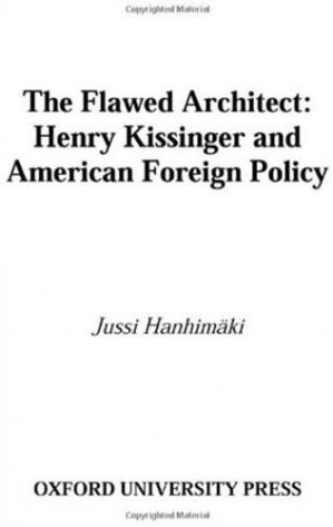 Copertina The Flawed Architect: Henry Kissinger and American Foreign Policy