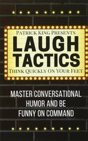 غلاف الكتاب Laugh Tactics: Master Conversational Humor and Be Funny On Command - Think Quickly on Your Feet