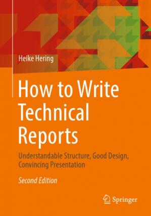 Book cover How to Write Technical Reports: Understandable Structure, Good Design, Convincing Presentation