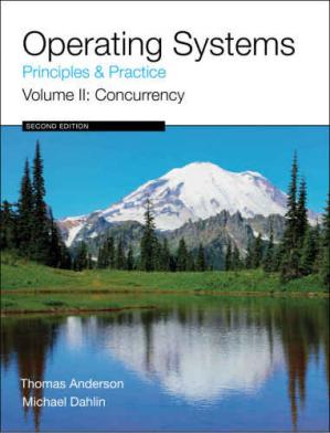 Book cover Operating Systems: Principles and Practice, Vol. 2: Concurrency