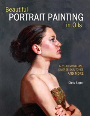 Book cover Beautiful Portrait Painting in Oils: Keys to Mastering Diverse Skin Tones and More