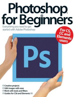 Book cover Photoshop For Beginners: Everything You Need to Get Started with Adobe Photoshop