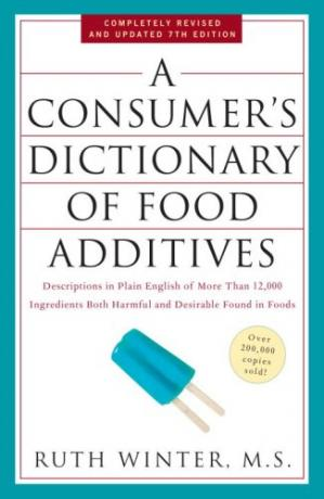 Book cover A Consumer's Dictionary of Food Additives, 7th Edition: Descriptions in Plain English of More Than 12,000 Ingredients Both Harmful and Desirable Found in Foods