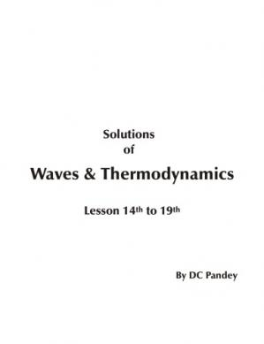 Book cover Solutions of Waves & Thermodynamics. Lesson 14th to 19th