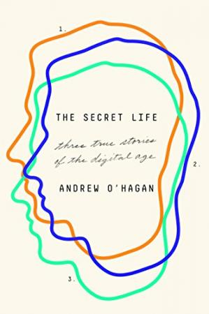 A capa do livro The Secret Life: Three True Stories of the Digital Age