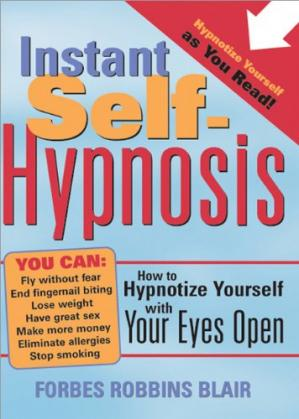 Book cover Instant self-hypnosis: how to hypnotize yourself with your eyes open