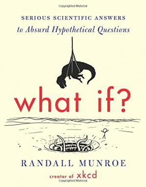 Portada del libro What If?: Serious Scientific Answers to Absurd Hypothetical Questions