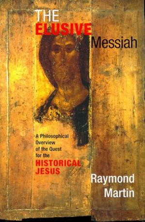Okładka książki The Elusive Messiah: A Philosophical Overview of the Quest for the Historical Jesus