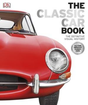 Book cover The Classic Car Book: The Definitive Visual History by Giles Chapman
