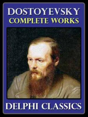 Book cover Complete Works of Fyodor Dostoyevsky (Illustrated)