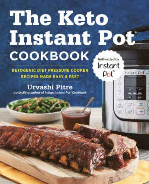 Обкладинка книги The Keto Instant Pot Cookbook: Ketogenic Diet Pressure Cooker Recipes Made Easy and Fast