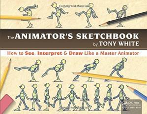 Copertina The animator's sketchbook: how to see, interpret & draw like a master animator