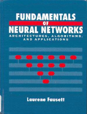 Copertina Fundamentals of Neural Networks: Architectures, Algorithms, and Applications