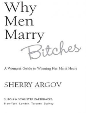 Book cover Why Men Marry Bitches: A Woman's Guide to Winning Her Man's Heart