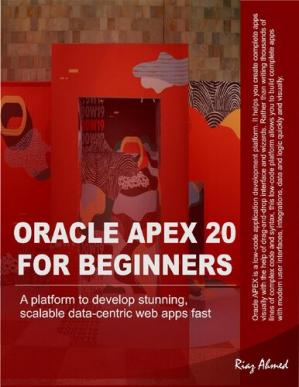 Book cover Oracle APEX 20 For Beginners A platform to develop stunning, scalable data-centric web apps fast