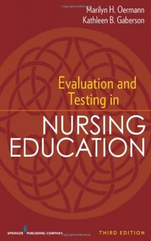 Okładka książki Evaluation and Testing in Nursing Education: Third Edition (Springer Series on the Teaching of Nursing)