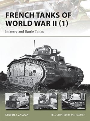 Book cover French Tanks of World War II (1): Infantry and Battle Tanks