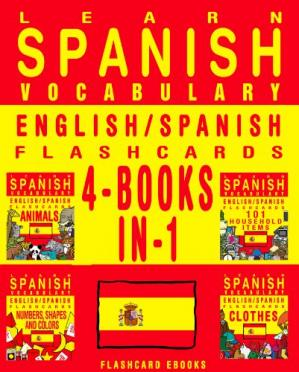 Okładka książki Learn Spanish Vocabulary - English/Spanish Flashcards -  4 Books in 1