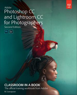 Book cover Adobe Photoshop CC and Lightroom CC for Photographers Classroom in a Book, 2nd Edition