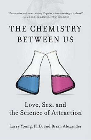Okładka książki The Chemistry Between Us: Love, Sex, and the Science of Attraction