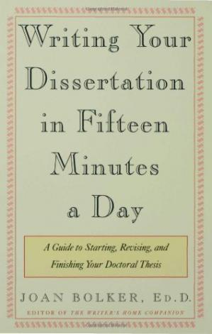 Обложка книги Writing Your Dissertation in Fifteen Minutes a Day: A Guide to Starting, Revising, and Finishing Your Doctoral Thesis