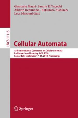 Εξώφυλλο βιβλίου Cellular Automata: 13th International Conference on Cellular Automata for Research and Industry, ACRI 2018, Como, Italy, September 17–21, 2018, Proceedings