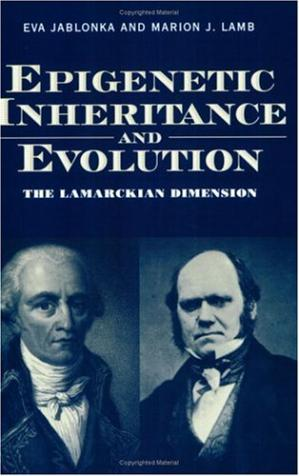 Book cover Epigenetic Inheritance and Evolution: The Lamarckian Dimension