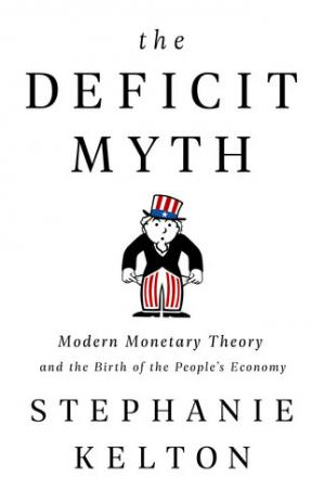 Обложка книги The Deficit Myth: Modern Monetary Theory and the Birth of the People's Economy