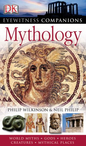 Book cover Mythology: World Myths, Gods, Heroes, Creatures, Mythical Places (EYEWITNESS COMPANION GUIDES)