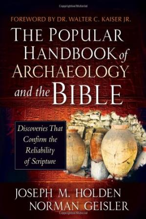 Book cover The Popular Handbook of Archaeology and the Bible: Discoveries That Confirm the Reliability of Scripture