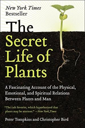 Обкладинка книги The Secret Life of Plants: a Fascinating Account of the Physical, Emotional, and Spiritual Relations Between Plants and Man