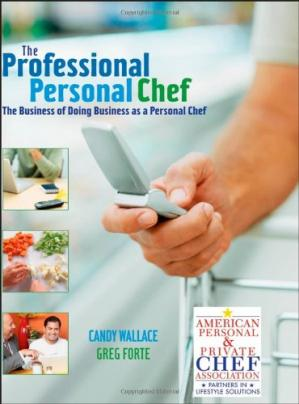 Обкладинка книги The Professional Personal Chef: The Business of Doing Business as a Personal Chef