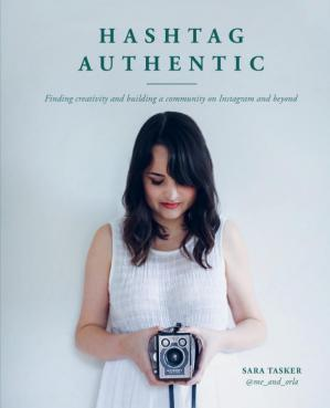Book cover Hashtag Authentic: Be your best creative self via your Instagram online presence