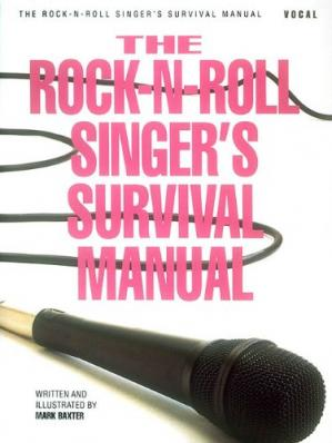 Book cover The Rock-N-Roll Singer's Survival Manual (Book)