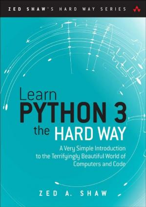 पुस्तक कवर Learn Python 3 the Hard Way: A Very Simple Introduction to the Terrifyingly Beautiful World of Computers and Code