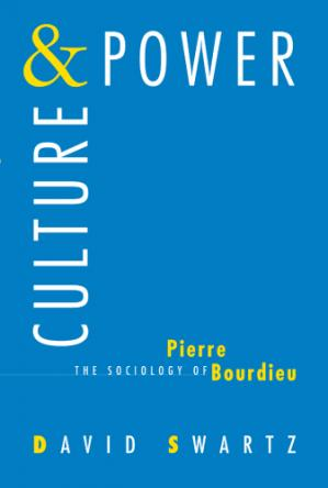 Book cover Culture and Power: The Sociology of Pierre Bourdieu