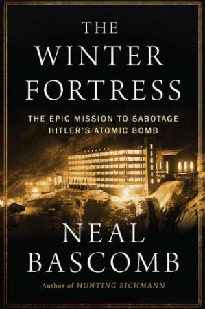 Portada del libro The Winter Fortress: The Epic Mission to Sabotage Hitler's Atomic Bomb