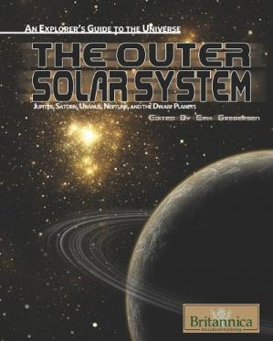 Sampul buku The Outer Solar System: Jupiter, Saturn, Uranus, Neptune, and the Dwarf Planets (An Explorer's Guide to the Universe)