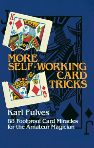 Book cover More Self-Working Card Tricks: 88 Foolproof Card Miracles for the Amateur Magician