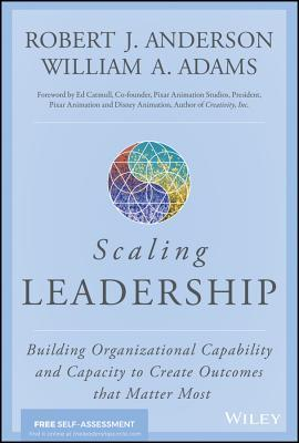 Couverture du livre Scaling Leadership: Building Organizational Capability and Capacity to Create Outcomes That Matter Most