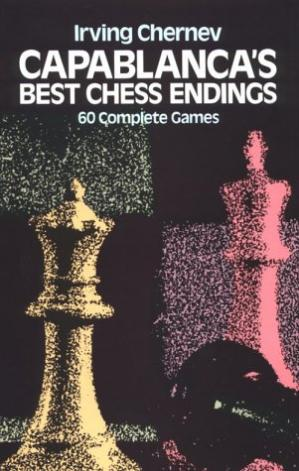 Portada del libro Capablanca's Best Chess Endings: 60 Complete Games