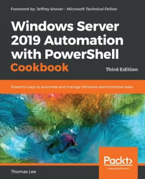 Book cover Windows Server 2019 Automation with PowerShell Cookbook