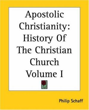 Book cover Apostolic Christianity: History Of The Christian Church Volume I
