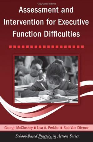 Okładka książki Assessment and Intervention for Executive Function Difficulties (School-based Practice in Action Series)