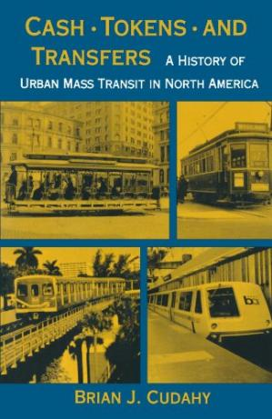 Okładka książki Cash, tokens, and transfers: a history of urban mass transit in North America