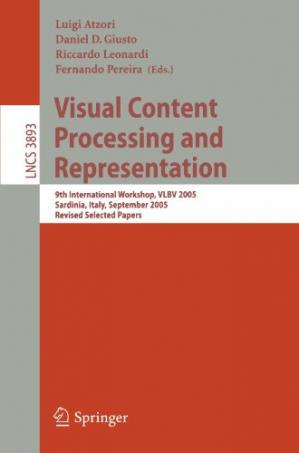 Book cover Visual Content Processing and Representation: 9th International Workshop, VLBV 2005, Sardinia, Italy, September 15-16, 2005, Revised Selected Papers