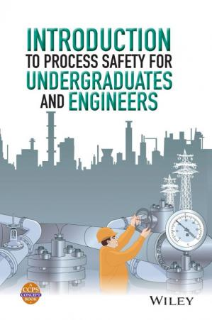 La couverture du livre Introduction to Process Safety for Undergraduates and Engineers