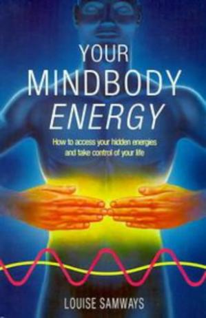 Korice knjige Your Mindbody Energy : How to Access Your Hidden Energies and Take Control of Your Life
