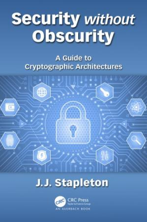 Book cover Security without Obscurity: A Guide to Cryptographic Architectures